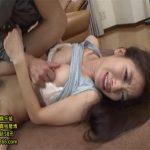 【レイプセックス動画】巨乳の人妻が義父にゆすられて強姦…悔しさと悲しさが入り混じった表情で犯される